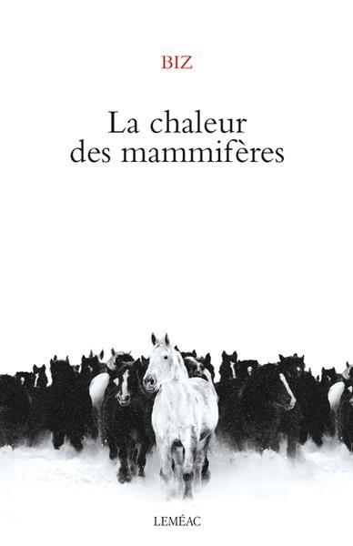 La chaleur des mammifères (2017) - Sébastien Fréchette
